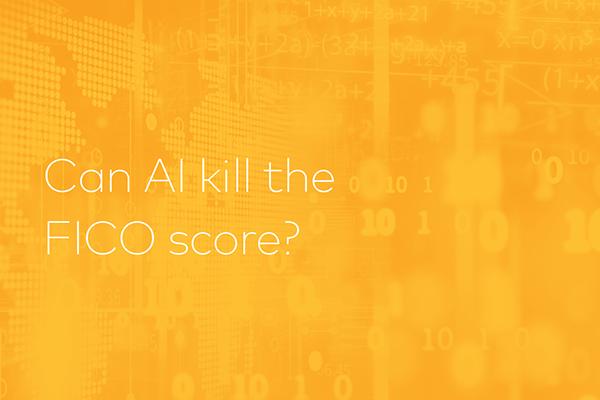 Can AI Kill The FICO Score